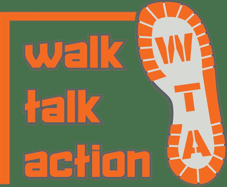Walk-Talk-Action